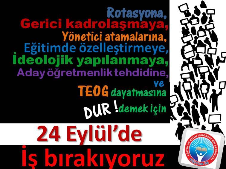 24 EYLÜL'DE İŞ BIRAKIYORUZ